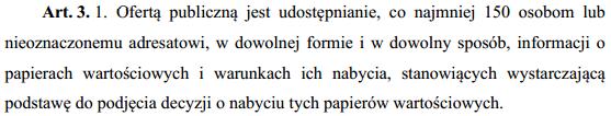 Źródło: Ustawa z dnia 29 lipca 2005 r. o ofercie publicznej i warunkach wprowadzania instrumentów finansowych do zorganizowanego systemu obrotu oraz o spółkach publicznych