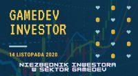14 listopada zapraszamy na Gamedev Inwestor, konferencję online poświęconą inwestycjom w branżę producentów gier